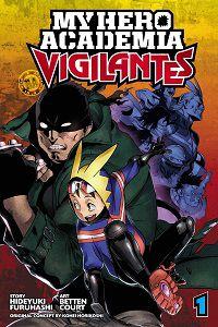 My Hero Academia - Vigilantes volume 1 cover by Hideyuki Furuhashi & Betten Court