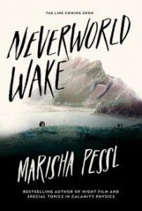 Neverworld Wake by Marisha Pessl Book Cover