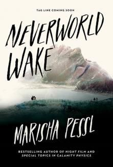 Neverworld Wake by Marisha Pessl Book Cover