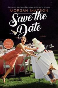 Save The Date by Morgan Matson Book Cover