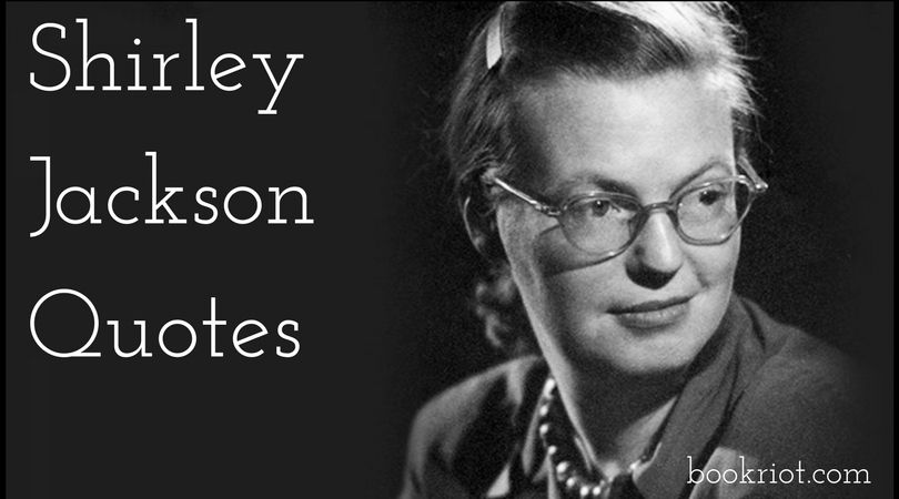 46 Shirley Jackson Quotes on Writing