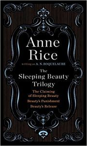 Sleeping Beauty Trilogy by Anne Rice writing as A N Roquelaure