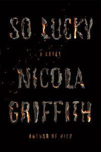 So Lucky by Nicola Griffith cover image