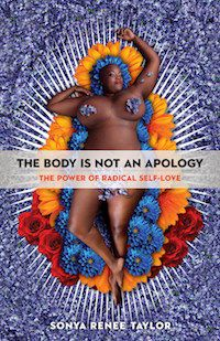 The Body Is Not an Apology The Power of Radical Self-Love by Sonya Renee Taylor