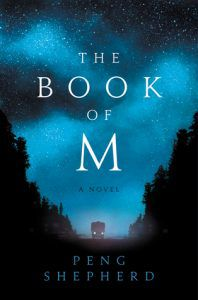 Capa do The Book of M de Peng Shepherd - Book Riot