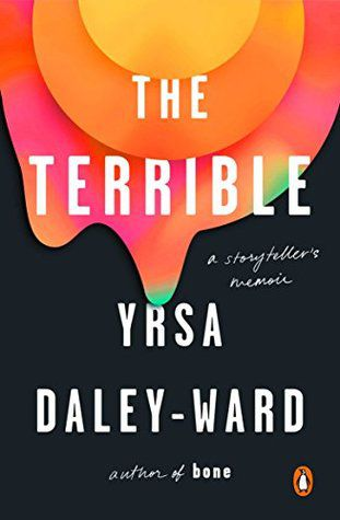 the terrible by yrsa daley ward cover