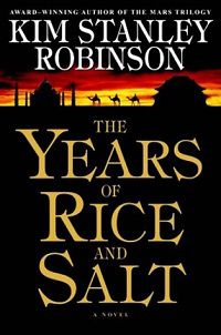 Cover of The Years of Rice and Salt by Kim Stanley Robinson