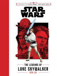The Legends of Luke Skywalker by Ken Liu cover