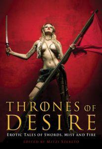 Thrones of Desire Erotic Tales of Swords Mist and Fire Edited by Mitzi Szereto