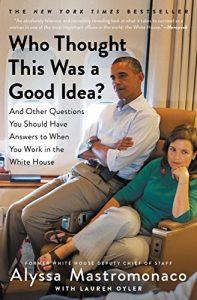 Quem pensou que isso era uma boa idéia ?: E outras perguntas para as quais você deve ter respostas ao trabalhar na Casa Branca Kindle Edition por Alyssa Mastromonaco