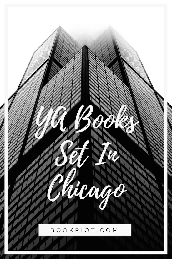 YA Books Set In Chicago | YA Books | Book Lists | Chicago Books | Books Set in Chicago | #YALit | #Booklists | #BooksSetInChicago