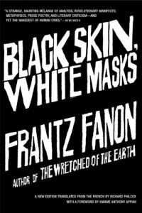 Black Skin, White Masks by Frantz Fanon in Books About Finding Yourself | BookRiot.com
