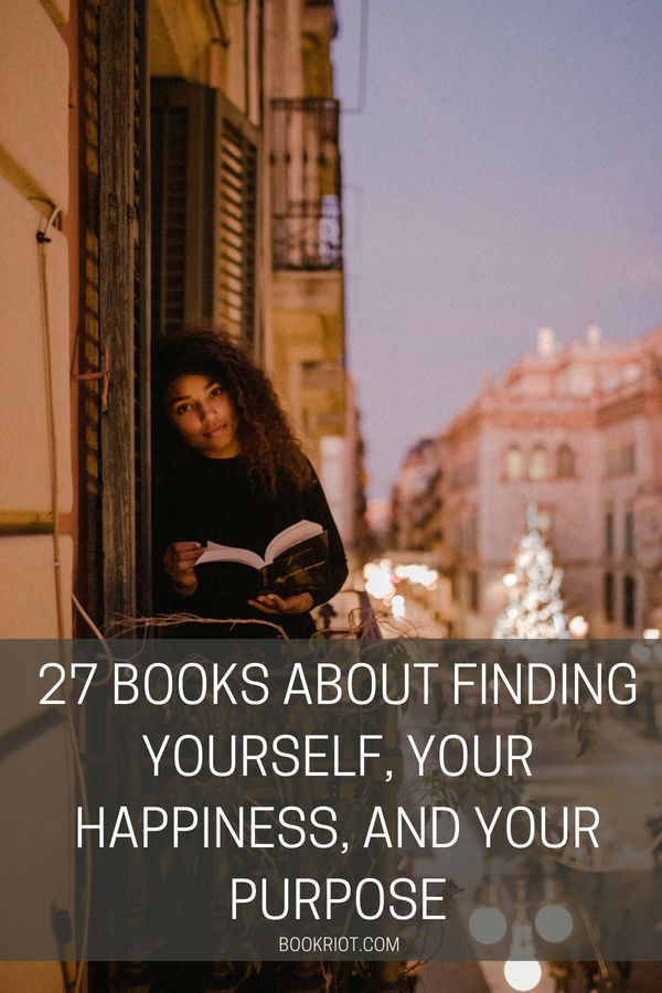 27 Books About Finding Yourself, Your Happiness, And Your Purpose | BookRiot.com