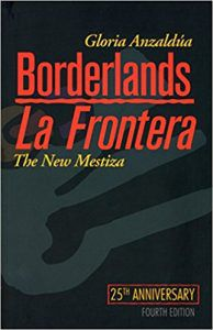 Borderlands/La Frontera by Gloria E Anzaldua