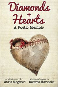 Diamonds & Hearts: A Poetic memoir by chris siegfried and desiree hartsock