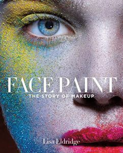 Face Paint by Lisa Eldridge in Books About Finding Yourself | BookRiot.com