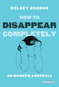 How To Disappear Completely By Kelsey Osgood cover