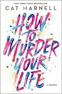 How To Murder Your Life by Cat Marnell cover