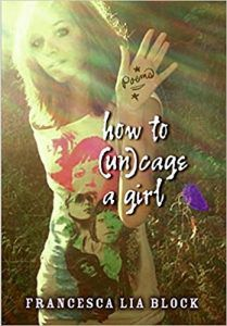 How To (Un)Cage A Girl by Francesca Lia Block cover