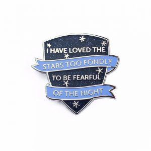 I Have Loved The Stars Too Fondly Pin from 25 Bookish Enamel Pins You Need In Your Life | bookriot.com