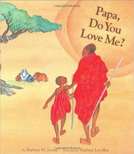 PAPA, DO YOU LOVE ME? BY BARBARA M. JOOSSE book cover