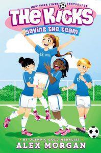 Saving the Team (The Kicks #1) by Alex Morgan, Paula Franco (Illustrations)
