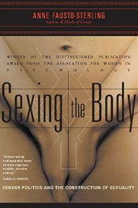 Sexing the Body by Anne Fausto-Sterling in Books About Finding Yourself | BookRiot.com