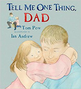 TELL ME ONE THING, DAD BY TOM POW book cover