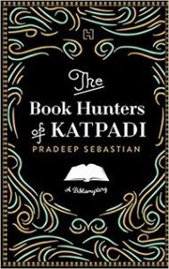 The Book Hunters of Katpadi by Pradeep Sebastian book cover