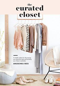 The Curated Closet by Anuschka Rees in Books About Finding Yourself | BookRiot.com
