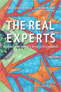 The Real Experts: Readings for Parents of Autistic Children edited by Michelle Sutton | 50 Must-Read Books About Neurodiversity | BookRiot.com