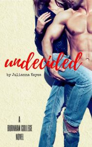 undecided-julianna-keyes cver From 15 Must-Read College Romance Books | BookRiot.com