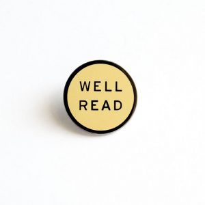 Well Read Pin from 25 Bookish Enamel Pins You Need In Your Life | bookriot.com