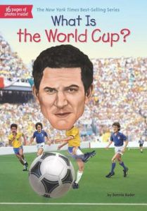 What Is the World Cup? (What was...) by Bonnie Bader