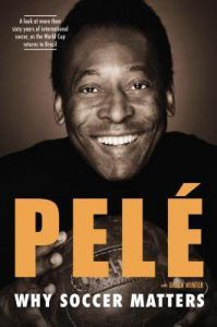 Why Soccer Matters by Pelé, Brian Winter