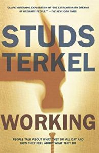 Working by Studs Terkel in Books About Finding Yourself | BookRiot.com