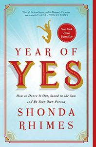 Year of Yes by Shonda Rhimes in Books About Finding Yourself | BookRiot.com