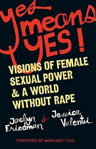 Yes Means Yes! in Books About Finding Yourself | BookRiot.com