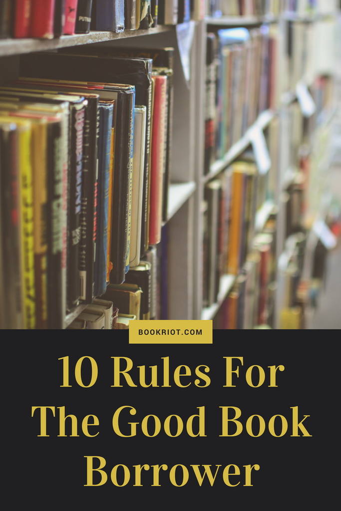 10 rules for being a good book borrower.