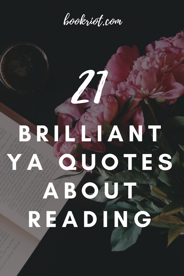21 Brilliant YA Quotes About Reading