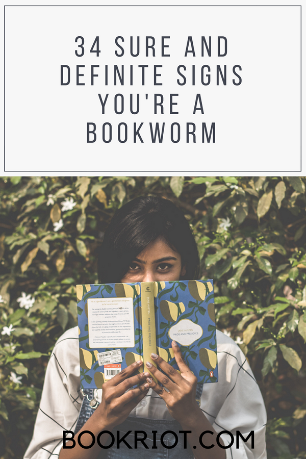 34 Sure and Definite Signs You're a Bookworm