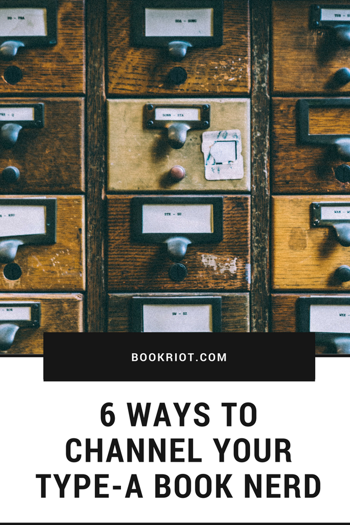 6 ways to channel your type-a book nerd