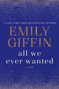 All We Ever Wanted by Emily Giffin book cover