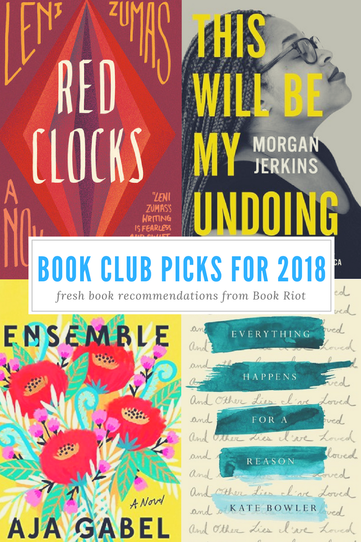 Your Must Read Book Club Suggestions For 2018 Book Riot