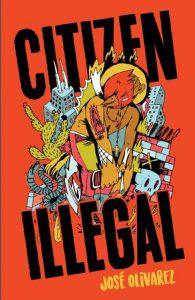 Citizen Illegal by Josẽ Olivarez
