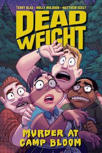 DEAD WEIGHT- MURDER AT CAMP BLOOM BYTERRY BLAS AND MOLLY MULDOON, ILLUSTRATED BY MATTHEW SEELY cover
