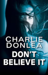 Don't Believe It by Charlie Donlea cover