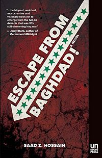 Escape from Baghdad by Saad Z Hossain