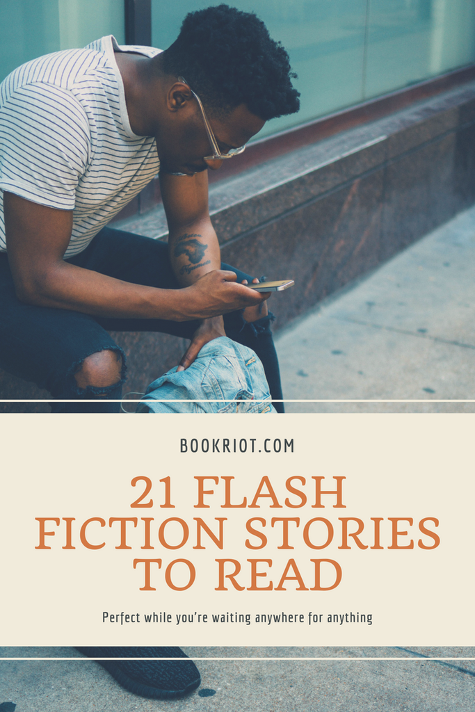 21 Flash Fiction Stories to Read While You Wait Anywhere