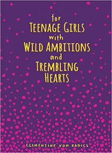 For Teenage Girls With Wild Ambitions and Trembling Hearts Book Cover